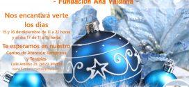 10º Mercadillo Solidario de la Fundación Ana Valdivia. ¡¡No puedes faltar!!