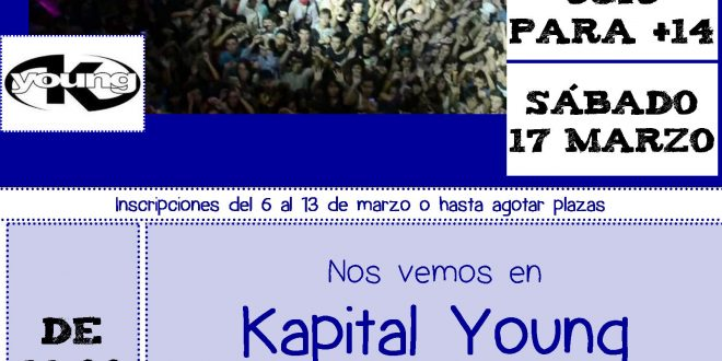 Sábado 17 de marzo: Kapital Young para +14