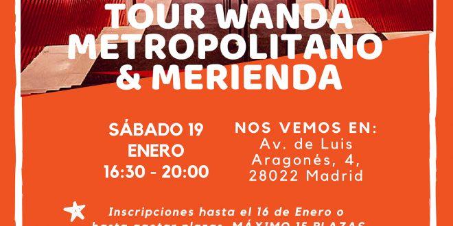 Tour Wanda Metropolitano & Merienda, ¿te apuntas?