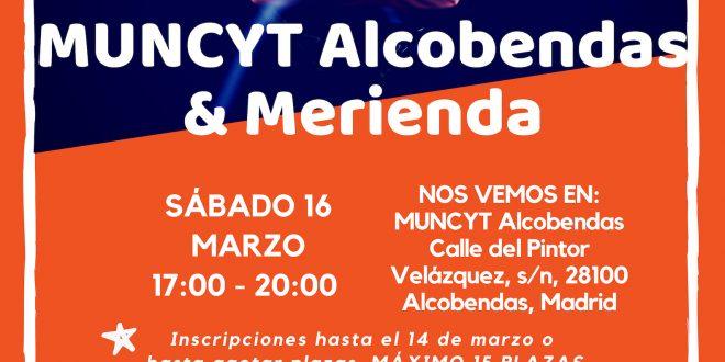 Sábado 16 de marzo: visitamos MUNCYT Alcobendas y merendamos juntos