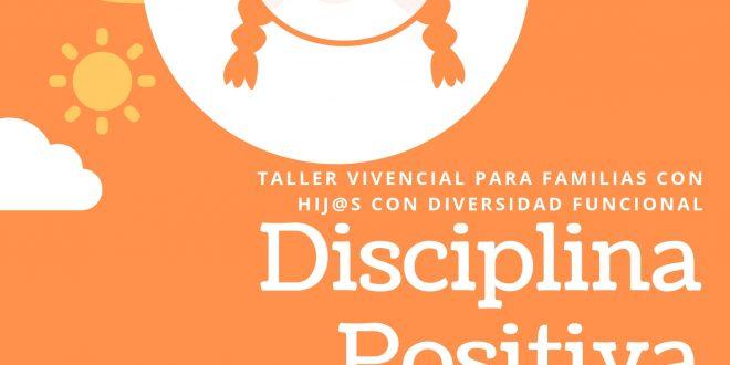 Taller para Familias: Disciplina Positiva y Diversidad Funcional